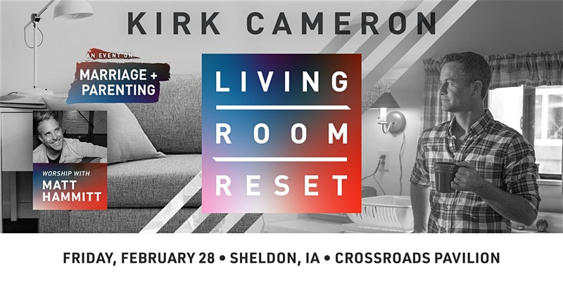 Living Room Reset with Kirk Cameron- Live in Person